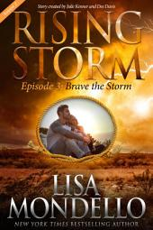 Brave the Storm, Season 2, Episode 3