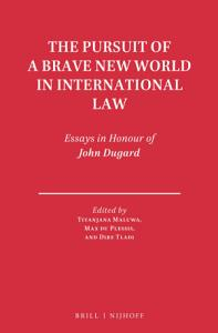 The Pursuit of a Brave New World in International Law Book