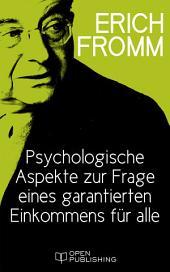Psychologische Aspekte zur Frage eines garantierten Einkommens für alle: The Psychological Aspects of the Guaranteed Income