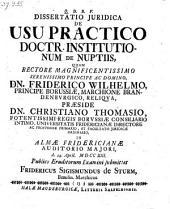 De usu practico doctrinae Institutionum de nuptiis. respond: Friderico Sigismundo de Sturm. - Halae Magd, Salfeld 1713