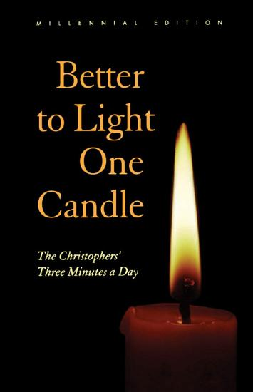 Better to Light One Candle PDF