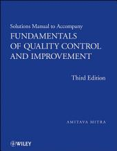 Solutions Manual to accompany Fundamentals of Quality Control and Improvement, Solutions Manual: Edition 3