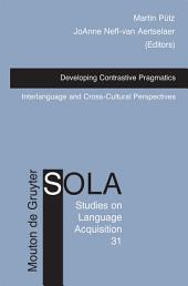 Developing Contrastive Pragmatics: Interlanguage and Cross-Cultural Perspectives