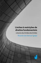 Limites às restrições de direitos fundamentais: A teoria dos limite dos limites