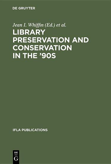 Library Preservation and Conservation in the  90s PDF
