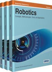 Robotics: Concepts, Methodologies, Tools, and Applications: Concepts, Methodologies, Tools, and Applications