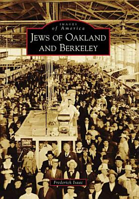 Jews of Oakland and Berkeley PDF