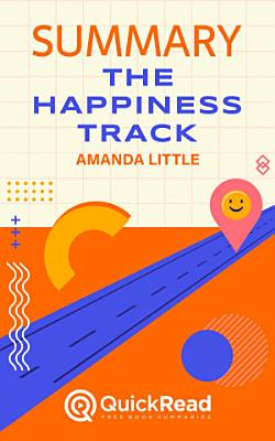 Summary of The Happiness Track by Emma Seppala