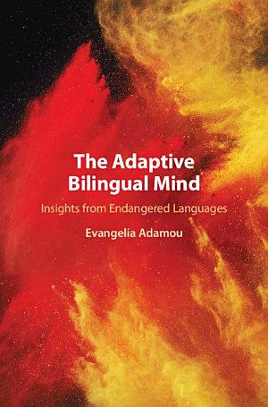 The Adaptive Bilingual Mind