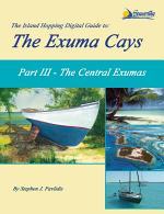 The Island Hopping Digital Guide to the Exuma Cays - Part III - the Central Exumas