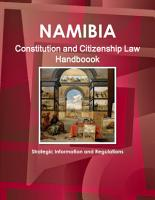 Namibia Constitution and Citizenship Law Handboook   Strategic Information and Regulations PDF