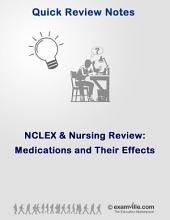 NCLEX and Nursing Quick Review Notes: Medications and Their Effects