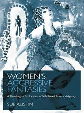 Women's Aggressive Fantasies: A Post-Jungian Exploration of Self-Hatred, Love and Agency