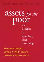 Assets for the Poor: The Benefits of Spreading Asset Ownership