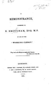 """A Remonstrance, addressed to H. Brougham, Esq. M.P. By one of the """"Working Clergy"""" [i.e. Charles James Blomfield, later Bishop of London]. [Relative to some attacks on the Established Church in the Edinburgh Review.]"""