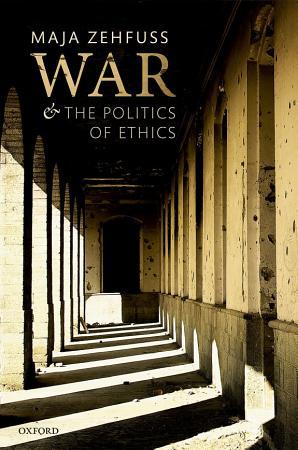 War and the Politics of Ethics PDF