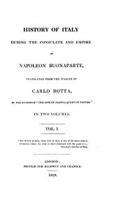 History of Italy During the Consulate and Empire of Napoleon Buonaparte: Volume 1