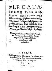 Le Catalogue des antiques érections des villes et cités, fleuves et fontaines, assises ès troys Gaules, c'est assavoir Celticque, Belgicque et Aquitaine
