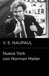 Nueva York con Norman Mailer (Colección Endebate)