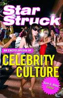 Star Struck: An Encyclopedia of Celebrity Culture