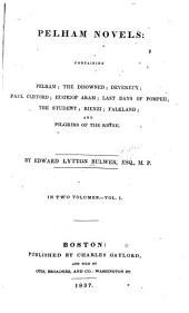 Pelham Novels: Containing Pelham: The Disowned; Devereux; Paul Clifford; Eugene Aram; Last Days of Pompeii; The Student; Rienzi Folkland; and Pilgrims of the Rhine