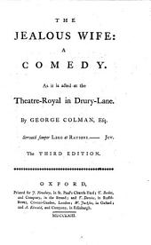 The Jealous Wife: A Comedy. As it is Acted at the Theatre-Royal in Drury-Lane, Volume 5