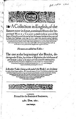 A Collection in English  of the Statutes now in force  continued     untill the end of the Parliament holden in the 7 yere of     King James  etc  B L  Few MS  notes PDF