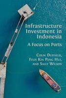 Infrastructure Investment in Indonesia  A Focus on Ports PDF
