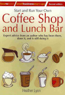 Start and Run Your Own Coffee Shop and Lunch Bar PDF