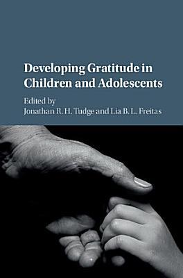 Developing Gratitude in Children and Adolescents