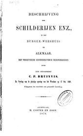 Beschrijving der schilderijen enz., in het burger-weeshuis te Alkmaar: met toegevoegde geschiedkundige bijzonderheden : en verslag van de plegtige opening van het weeshuis op 17 oct. 1869
