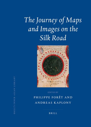 The Journey of Maps and Images on the Silk Road PDF