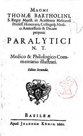 Thomae Bartholini ... Paralytici Novi Testamenti medico et philologico commentario illustrati