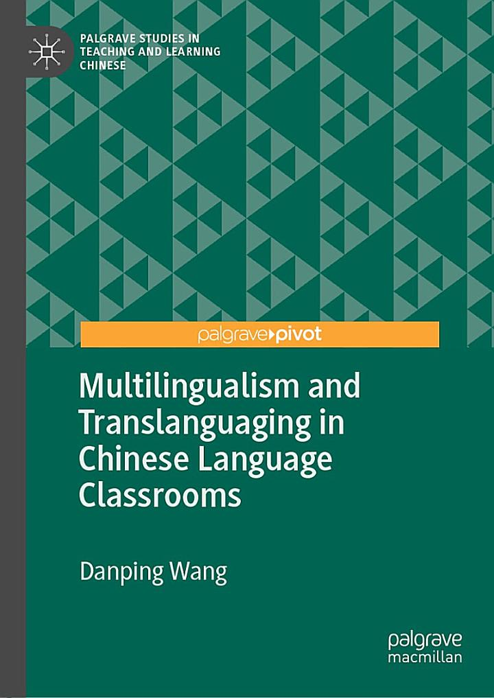 Multilingualism and Translanguaging in Chinese Language Classrooms