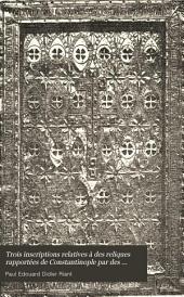 Trois inscriptions relatives à des reliques rapportées de Constantinople par des croisés allemands