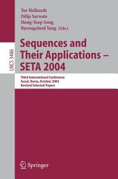 Sequences and Their Applications - SETA 2004: Third International Conference, Seoul, Korea, October 24-28, 2004, Revised Selected Papers