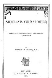 Stimulants and Narcotics: Medically, Philosophically, and Morally Considered