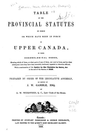 Table of the Provincial Statutes in Force  Or which Have Been in Force in Upper Canada