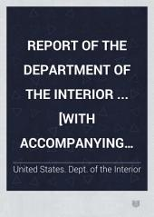 Report of the Department of the Interior ... [with Accompanying Documents].: Volume 2