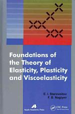 Foundations of the Theory of Elasticity, Plasticity, and Viscoelasticity
