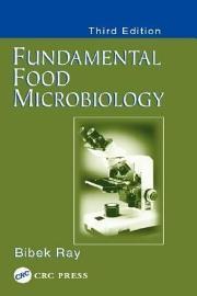 Fundamental Food Microbiology  Third Edition
