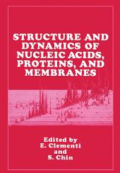Structure and Dynamics of Nucleic Acids, Proteins, and Membranes