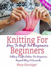 Knitting For Beginners  How To Knit For Beginners PDF