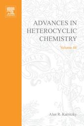 Advances in Heterocyclic Chemistry: Volume 44