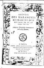 Recueil des Harangues et Traictez du Sr Du Vair ...