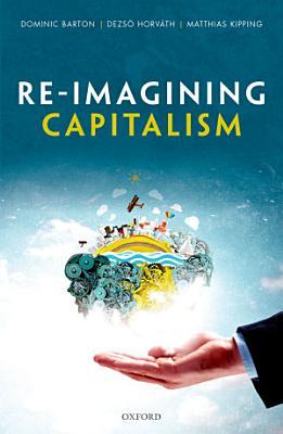 Re Imagining Capitalism