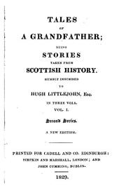 Tales of a grandfather; being stories taken from Scottish history
