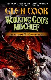 Working God's Mischief: Book Four of The Instrumentalities of the Night