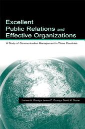 Excellent Public Relations and Effective Organizations: A Study of Communication Management in Three Countries