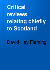 Critical Reviews Relating Chiefly to Scotland